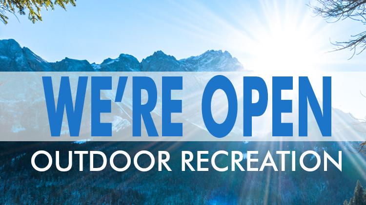 Outdoor Recreation is Open!